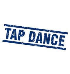 square grunge blue tap dance stamp vector image vector image