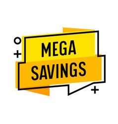 mega savings speech bubble and abstract shapes vector image