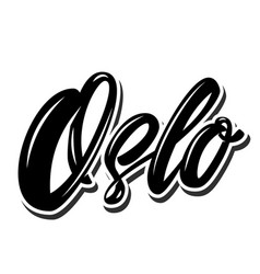 oslo capital norway lettering phrase on white vector image