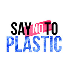 pollution problem concept say no to plastic vector image
