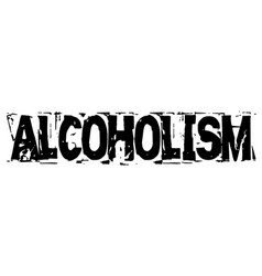 Alcoholism stamp on white vector