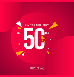 Discount up to 50 limited time only template vector