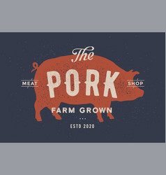 pig pork poster for butchery meat shop vector image