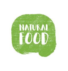 natural food letters in grunge background logo vector image