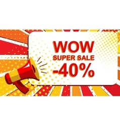 Megaphone with WOW SUPER SALE MINUS 40 PERCENT vector