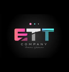 ett e t t three letter logo icon design vector image vector image
