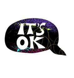 Its ok text with speech bubble word vector