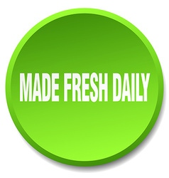 made fresh daily green round flat isolated push vector image
