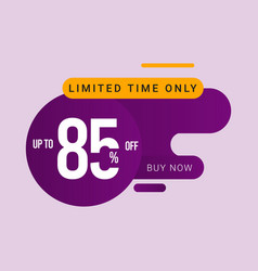 Discount up to 85 off limited time only template vector