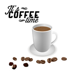 its coffee time white coffee cup coffee bean back vector image