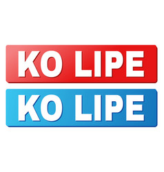 Ko lipe text on blue and red rectangle buttons vector