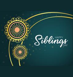 siblings day happy raksha bandhan wishes t vector image