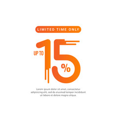 Discount up to 15 limited time only template vector