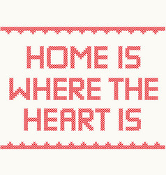 home is where the heart is vector image