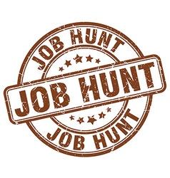 job hunt brown grunge round vintage rubber stamp vector image