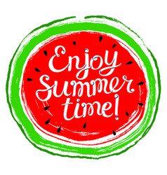 summer design element with watermelon enjoy vector image