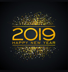 2019 happy new year with gold number vector image