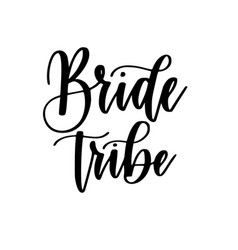 Bride tribe bachelorette party calligraphy vector