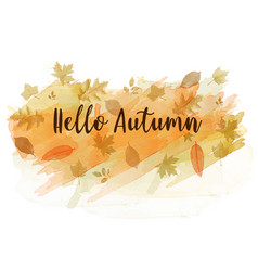 hello autumn slogan on watercolor background with vector image