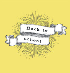 back to school vintage hand-drawn quote on ribbon vector image