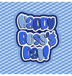 Happy boss day vector