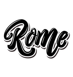 rome capital italy lettering phrase on white vector image