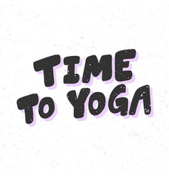 Time to yoga sticker for social media content vector