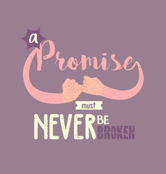 promise must never be broken motivation quotes vector image vector image