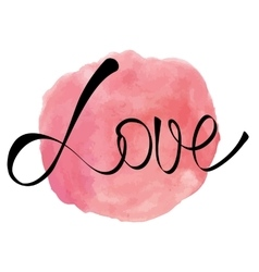 Watercolor rose pink round splash with love word vector