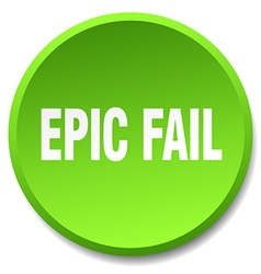 Epic fail green round flat isolated push button vector