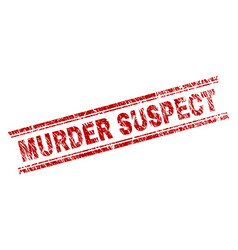 Scratched textured murder suspect stamp seal vector