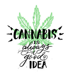 vintage cannabis lettering quote template with vector image