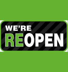 We are reopen signage or entrance sticker vector