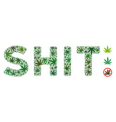 Shit text mosaic of weed leaves vector