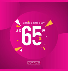 Discount up to 65 limited time only template vector