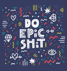 do epic shit lettering vector image