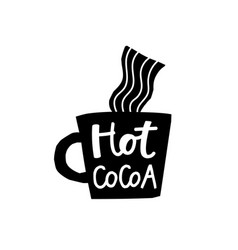 hot cocoa coffee shirt quote lettering vector image