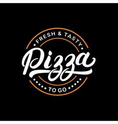 Pizza hand written lettering logo label badge vector image vector image