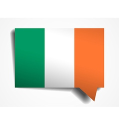 Ireland flag paper 3d realistic speech bubble on vector