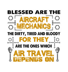 Mechanic quote and saying blessed are aircraft vector