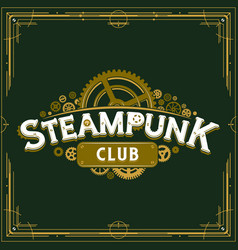 Steampunk club insignia gears design victorian era vector