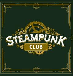 steampunk club insignia gears design victorian vector image