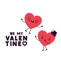 be my valentine with heart love kawaii character vector image