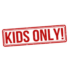 kids only grunge rubber stamp vector image