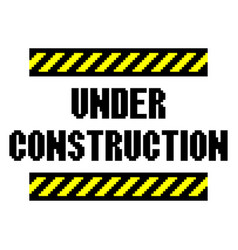 pixel under construction text detailed isolated vector image