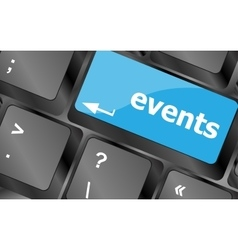 events button on the keyboard - holiday concept vector image