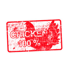 Chicken 100 percent - red rubber grungy stamp in vector