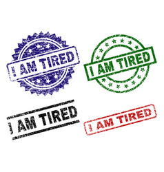 Scratched textured i am tired stamp seals vector