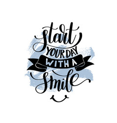 Start your day with a smile text phrase vector