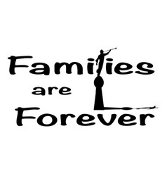 Families are forever vector